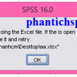 Cách khắc phục lỗi SPSS Error accessing the Excel file. If the file is open in another application, please close it and retry